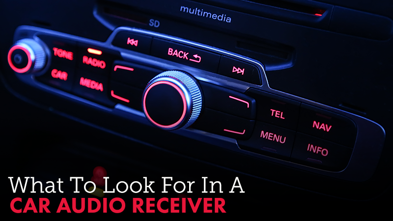 What To Look For In A Car Audio Receiver