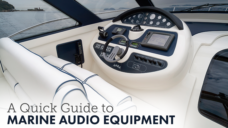 A Quick Guide to Marine Audio Equipment